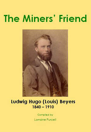 The Miners' Friend, Ludwig Hugo (Louis) Beyers 1840 – 1910